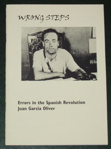Wrong Steps - Errors in the Spanish Revolution, by Juan Garcia Oliver